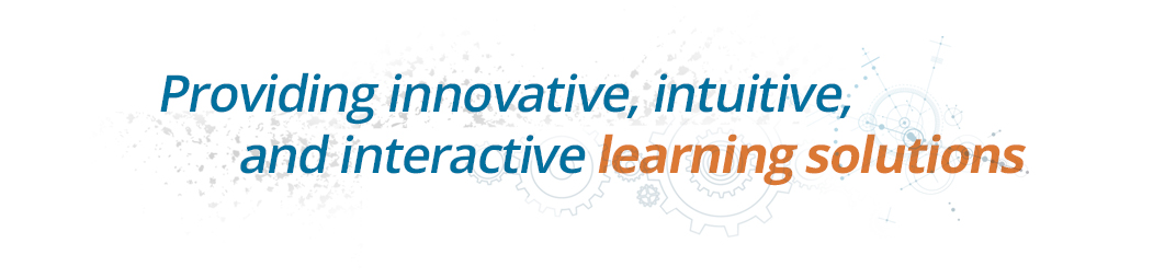 Providing innovative, intuitive, and interactive learning solutions